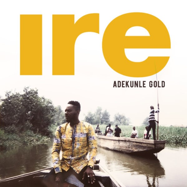 "Adekunle Gold Tells Life Story in New Single ""Ire"""